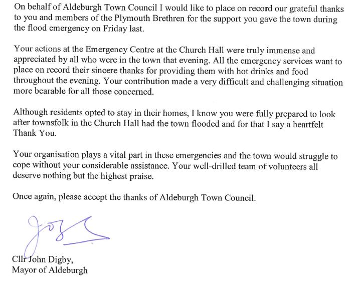 On behalf of the Aldeburgh Town Council I would like to place on record our grateful thanks to you and members of the Plymouth Brethren for the support you gave the town during the flood emergency on Friday last.
